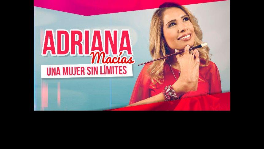 ¡Adriana Macías, ¡una mujer admirable!