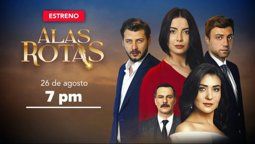 'Alas Rotas' estreno: lunes 26 de agosto 7 pm