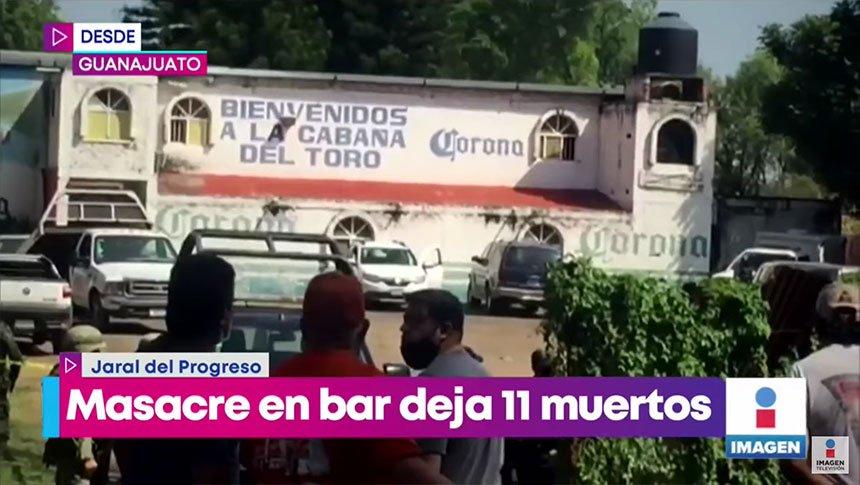 Masacre en bar de Guanajuato deja 11 personas muertas
