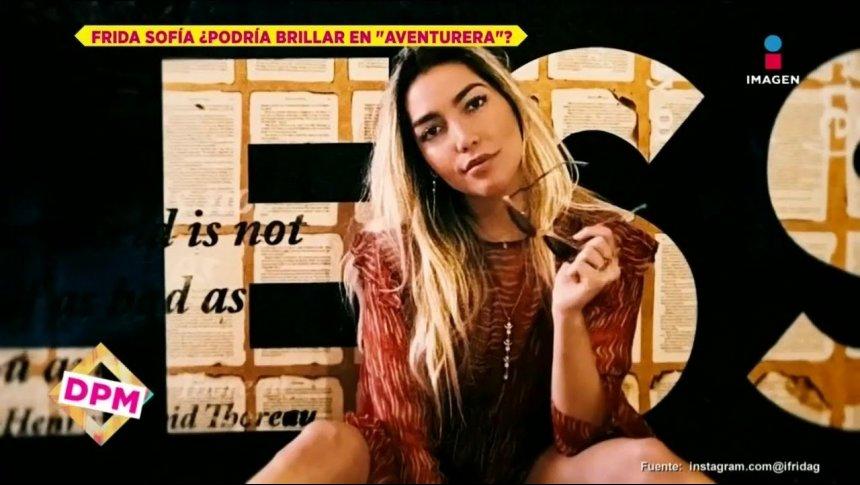 Quiroz cree Frida Sofía es buena candidata para Aventurera